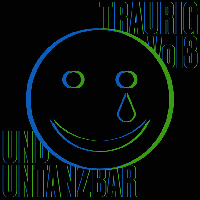 Traurig und Untanzbar VOL 3: From Sadness to Madness