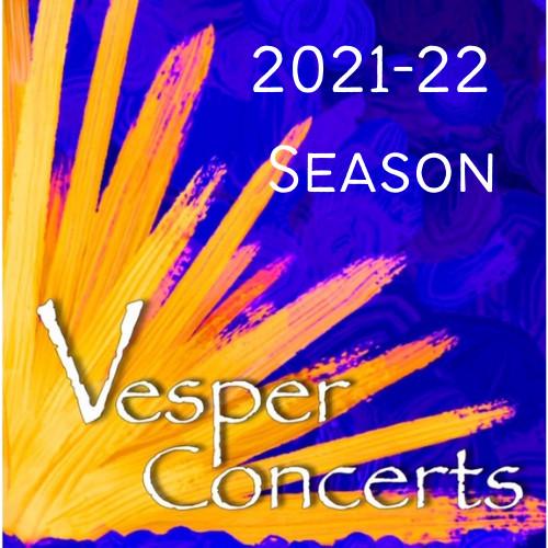 Vesper Concerts 2021-22 Season
