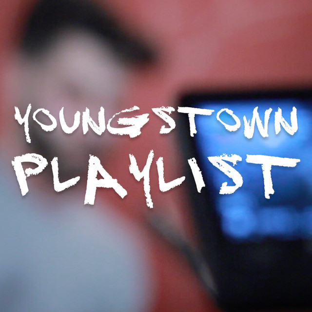 Youngstown Playlist