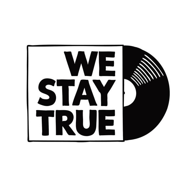 We Stay True