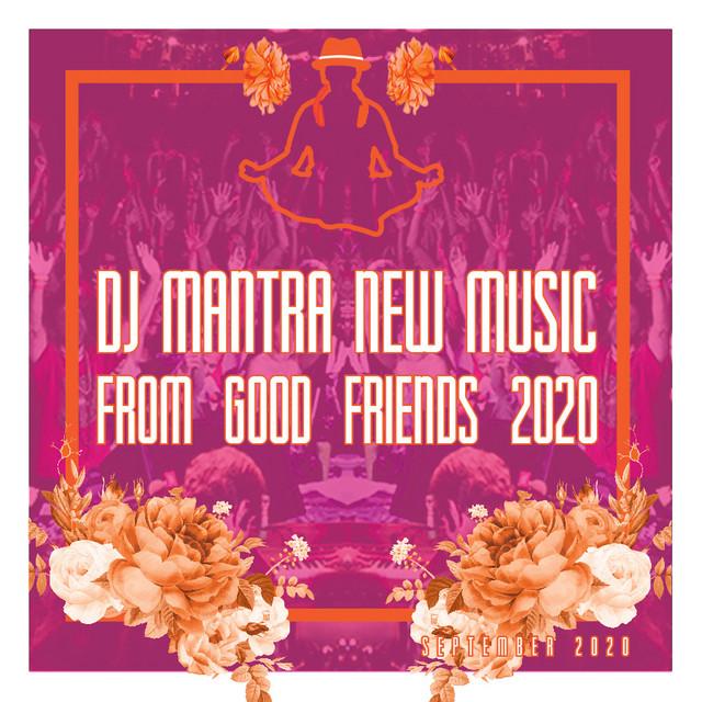 New Music From Good Friends MIX #160 DJ Mantra 2020
