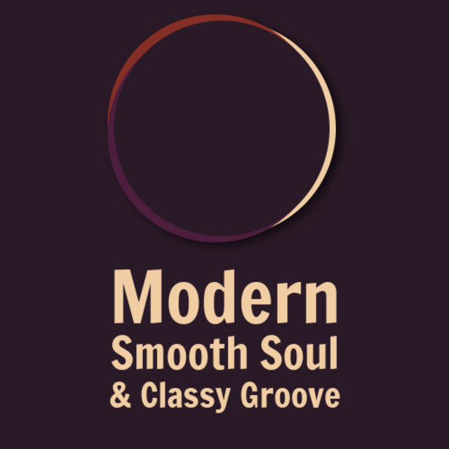Modern Smooth Soul & Classy Groove