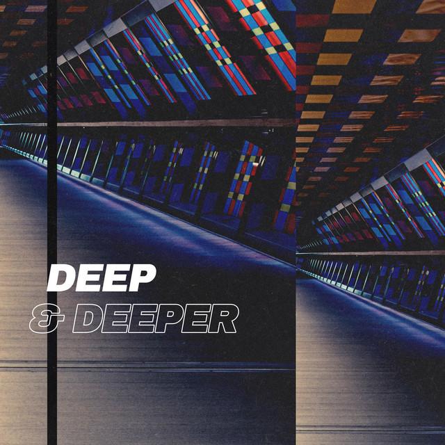 Deep & Deeper