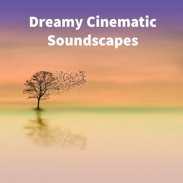 Dreamy Cinematic Soundscapes