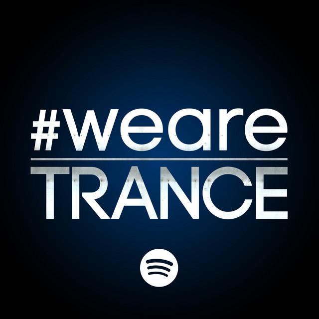 #WeAreTrance