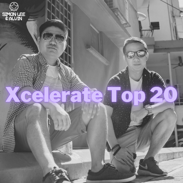 Xcelerate Top 20 with Simon Lee & Alvin
