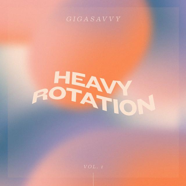 Gigasavvy - Heavy Rotation