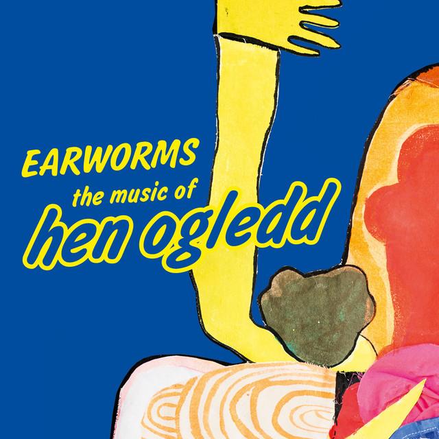 Earworms : The Songs of Hen Ogledd