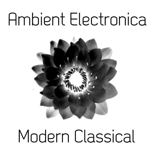 Ambient Electronica & Modern Classical