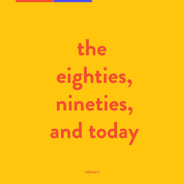 The Eighties, Nineties, and Today