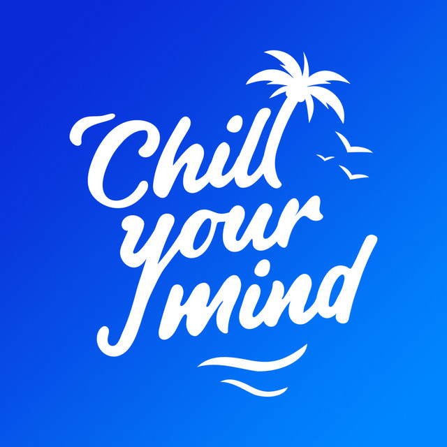 ChillYourMind - All Releases 🌴