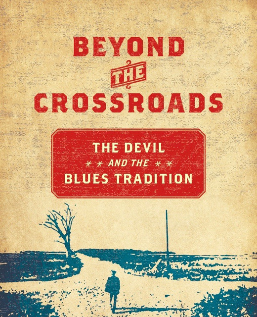Beyond the Crossroads:  devil blues and more