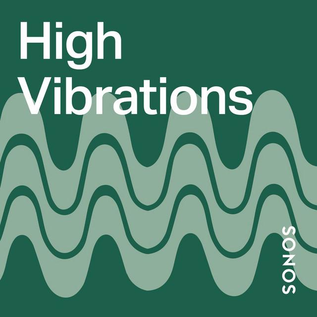 High Vibrations