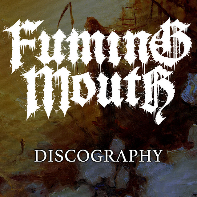FUMING MOUTH - Official Discography Playlist