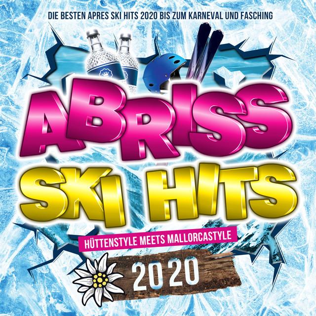Abriss Ski Party - Apres Ski Hits 2021 - Best of Karneval & Mallorca & Schlager & Apres Ski 2021
