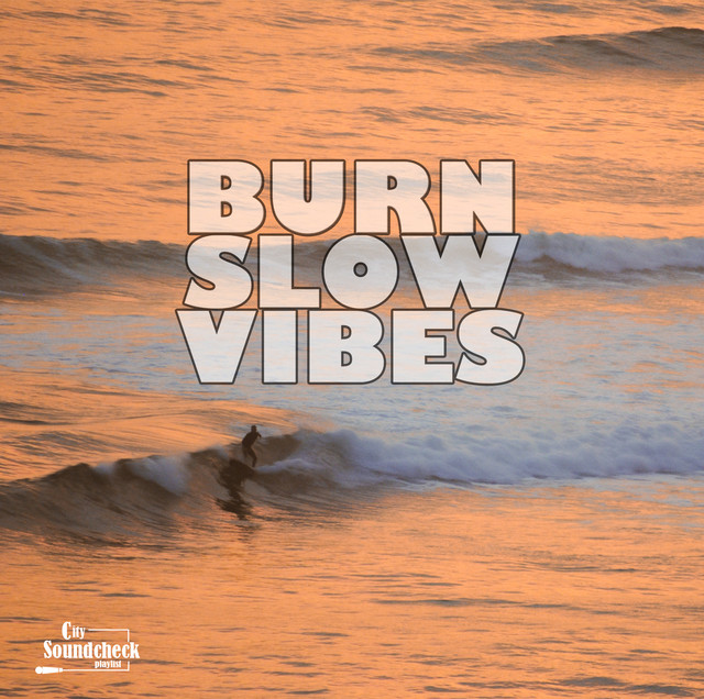 Burn Slow Vibes