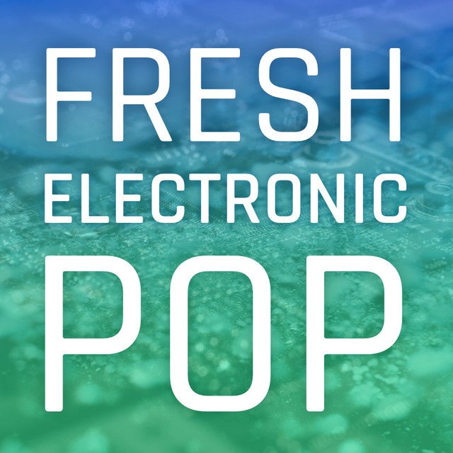 Fresh Electronic Pop
