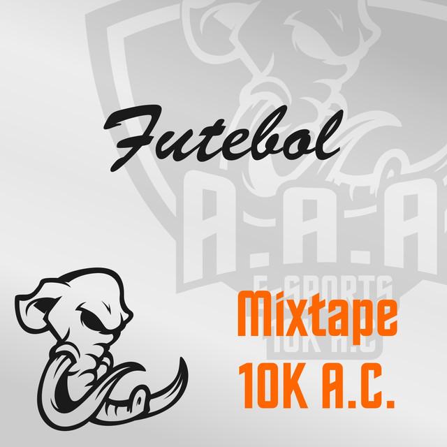 Mixtape 10K A.C. Futebol