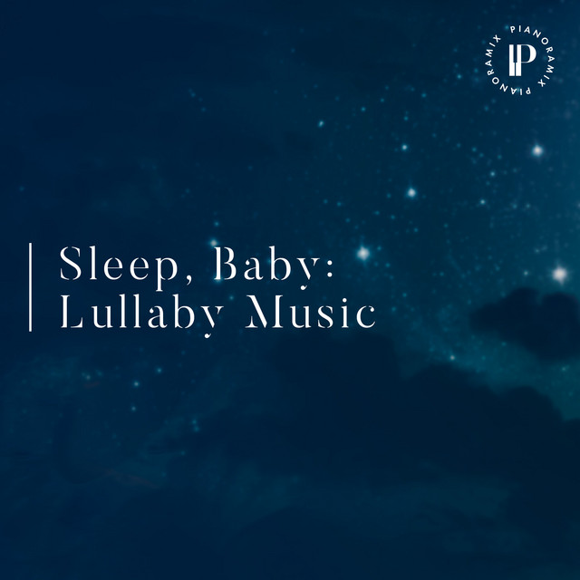 Sleep, Baby - Lullaby Music