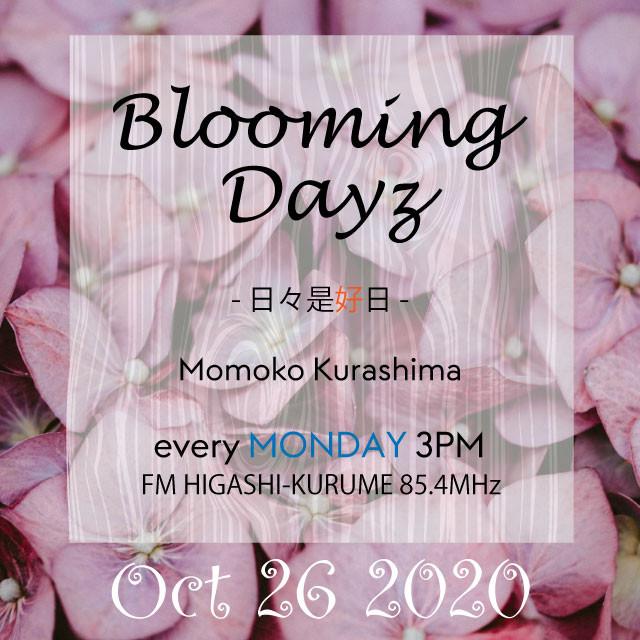 Blooming Days - 日々是好日[20201026] #Japanese RADIO Program #コミュニティFMラジオ #FMひがしくるめ #倉嶋桃子