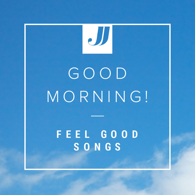 Good Morning! 🌞 Feel Good Songs