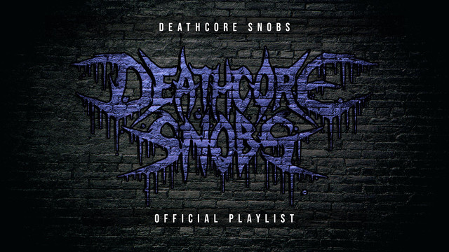 Deathcore Snobs