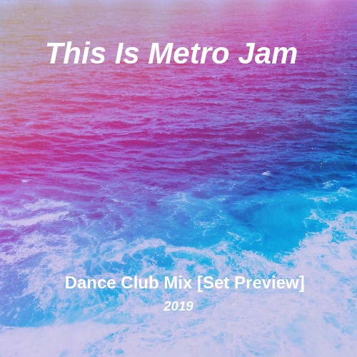 This Is Metro Jam - Dance Club Playlist (Set Preview)