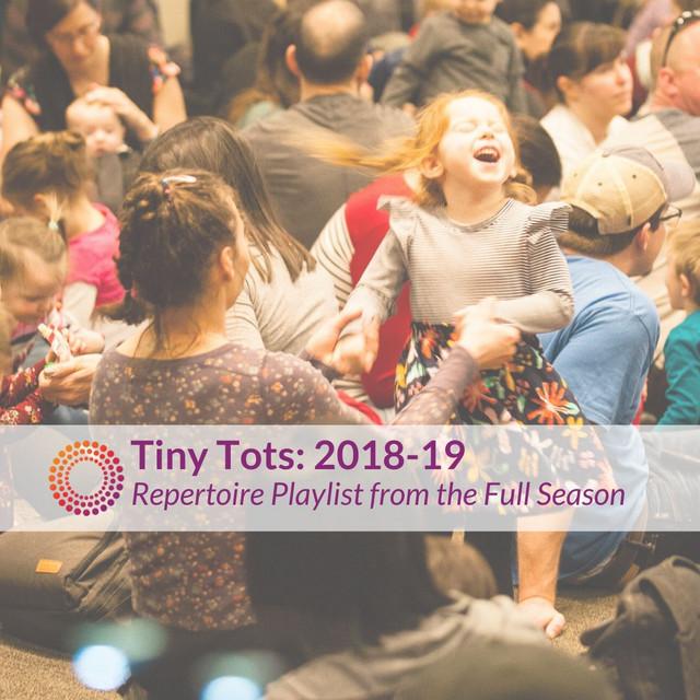 Tiny Tots 2018-19 Season Repertoire