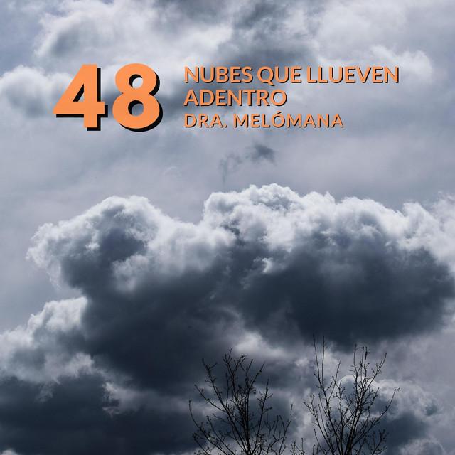 (48): Lista para las nubes que llueven dentro, by @dra.melómana