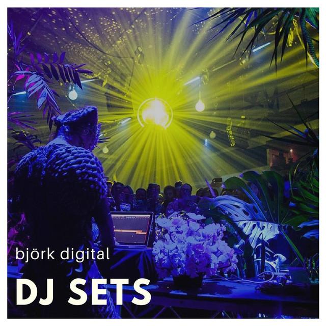 Björk Digital - Dj Sets