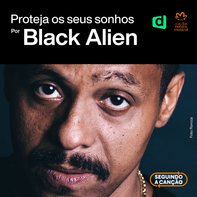 Proteja Os Seus Sonhos, por Black Alien - Casa Natura Musical
