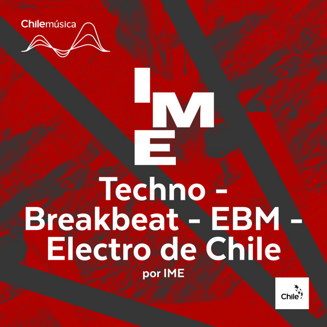 Techno -Breakbeat -EBM -Electro de Chile por IME