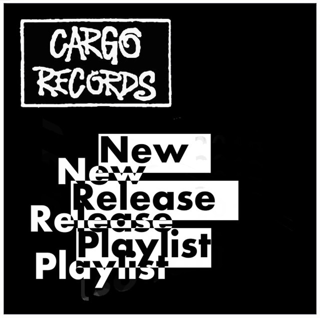 Cargo Records New Release Playlist