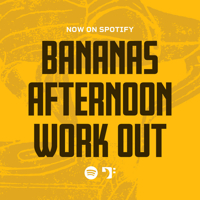 Bananas Afternoon Work Out