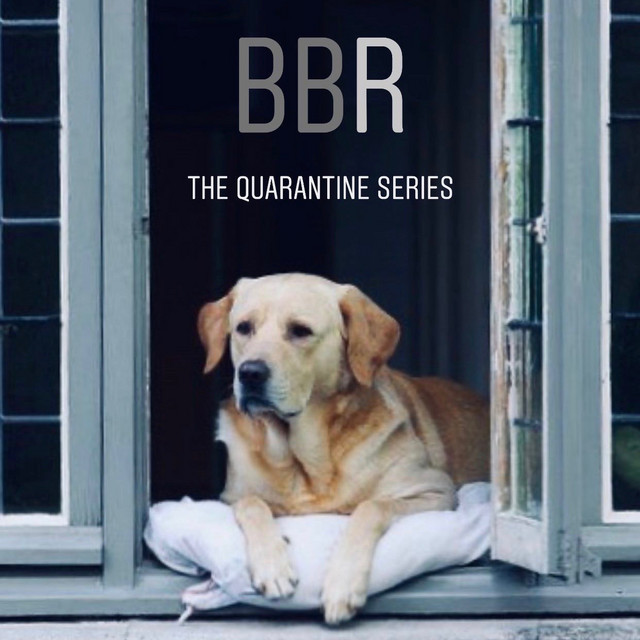 BBR: The Quarantine Series