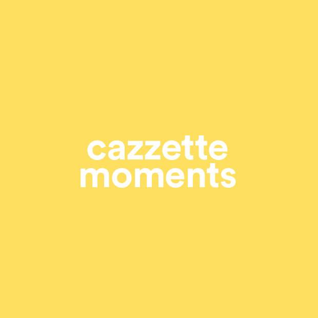 cazzette moments