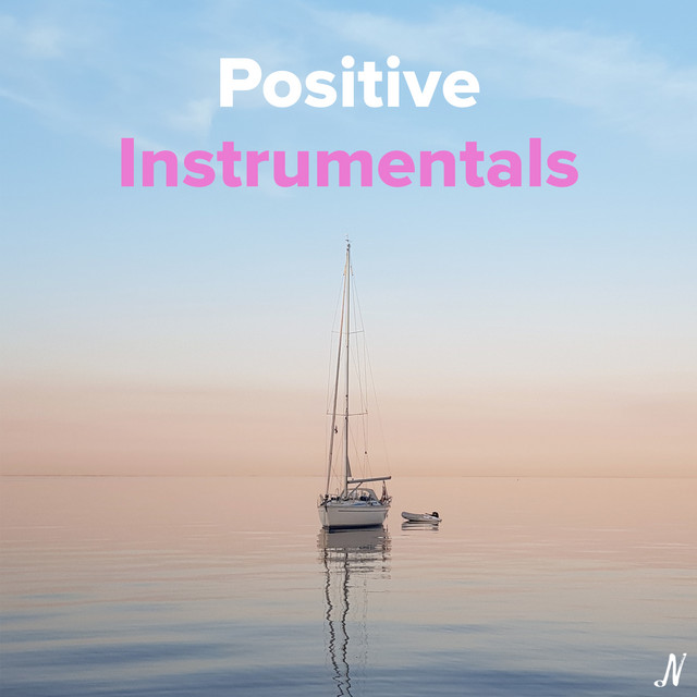 Positive Instrumentals   Uplifting, Morning Music, Warm & Cheerful
