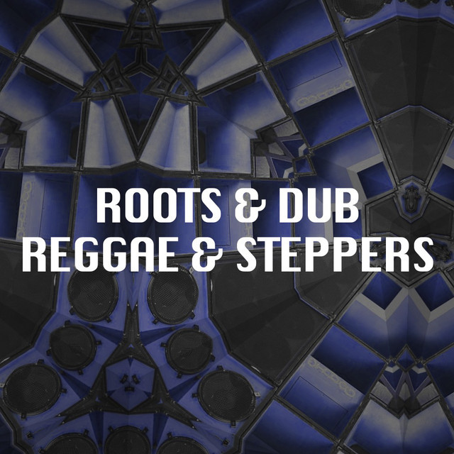 Roots & Dub - Reggae & Steppers 🌎🔊