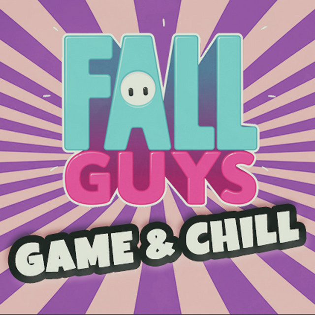 Fall Guys Game & Chill