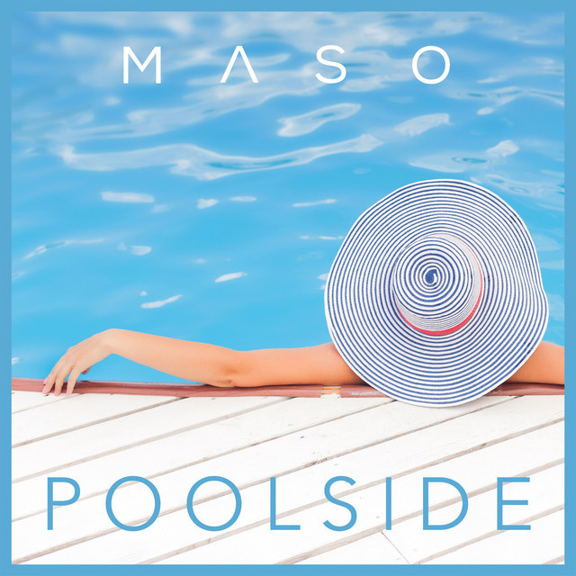 Maso - Poolside (tropical, melodic, vocal)