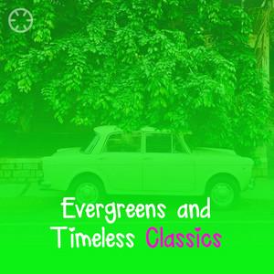 Evergreens & Timeless Classics 🍃😇