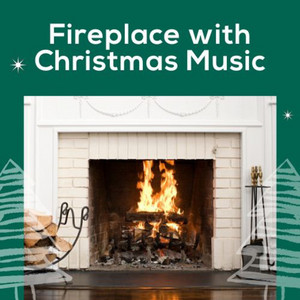 Fireplace with Christmas Music - The