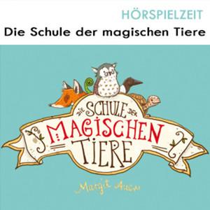 die schule der magischen tiere - alle hörspiel folgen für kinder - kinderhörspiele - kinder