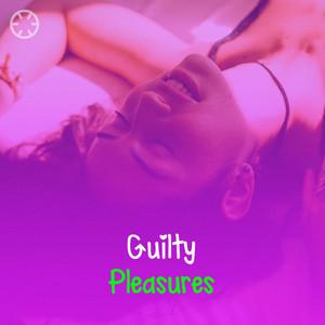 Guilty Pleasures 🤭🤫