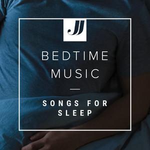 Bedtime Music 🌙 Songs For Sleep