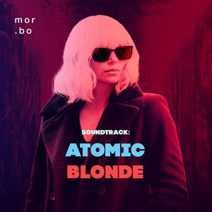 Soundtrack atomic blonde