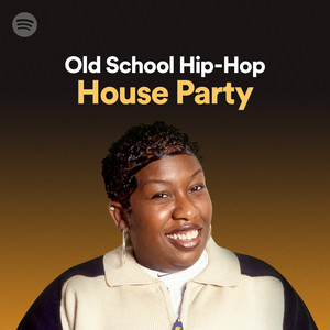 Old School Hip-Hop House Party on Spotify