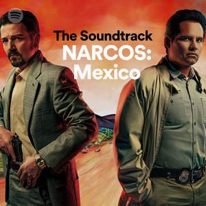 Narcos Mexico Soundtrack on Spotify