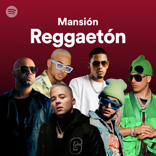 Mansión Reggaeton (Spotify Playlist)
