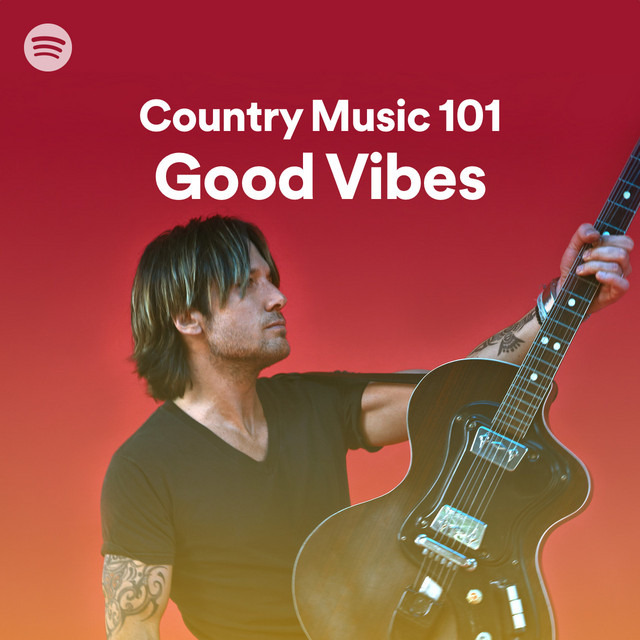 Country Music 101:  Good Vibes